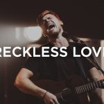 RECKLESS LOVE (Official Live Version) – Cory Asbury w/ Story Behind the Song