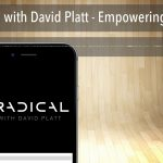 Radical with David Platt – Empowering the Poor