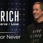 Be Rich 2018, Part 1: Now or Never | ANDY STANLEY